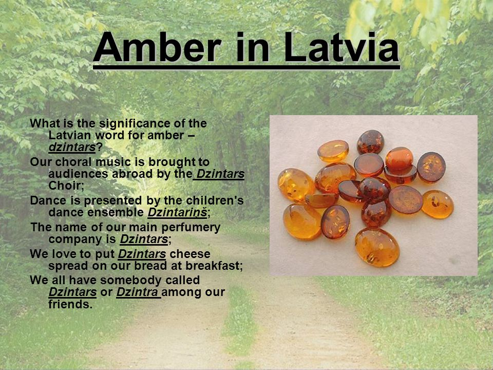 Amber in Latvia What is the significance of the Latvian word for amber – dzintars