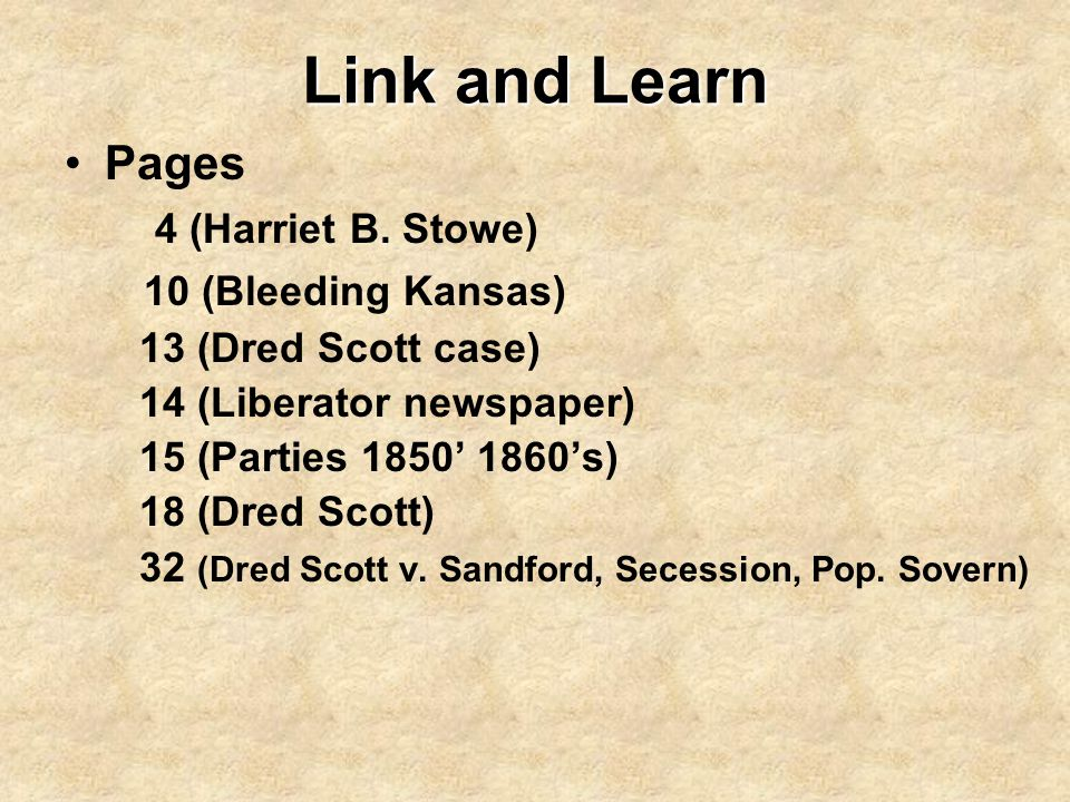 Link and Learn Pages 4 (Harriet B. Stowe) 10 (Bleeding Kansas)