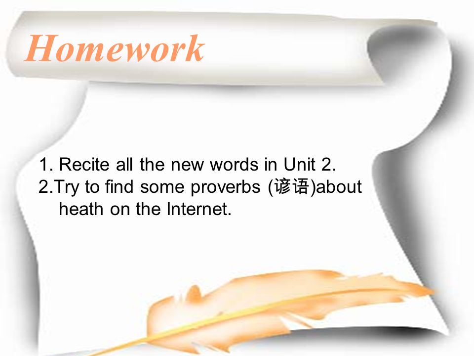 Homework 1. Recite all the new words in Unit 2.