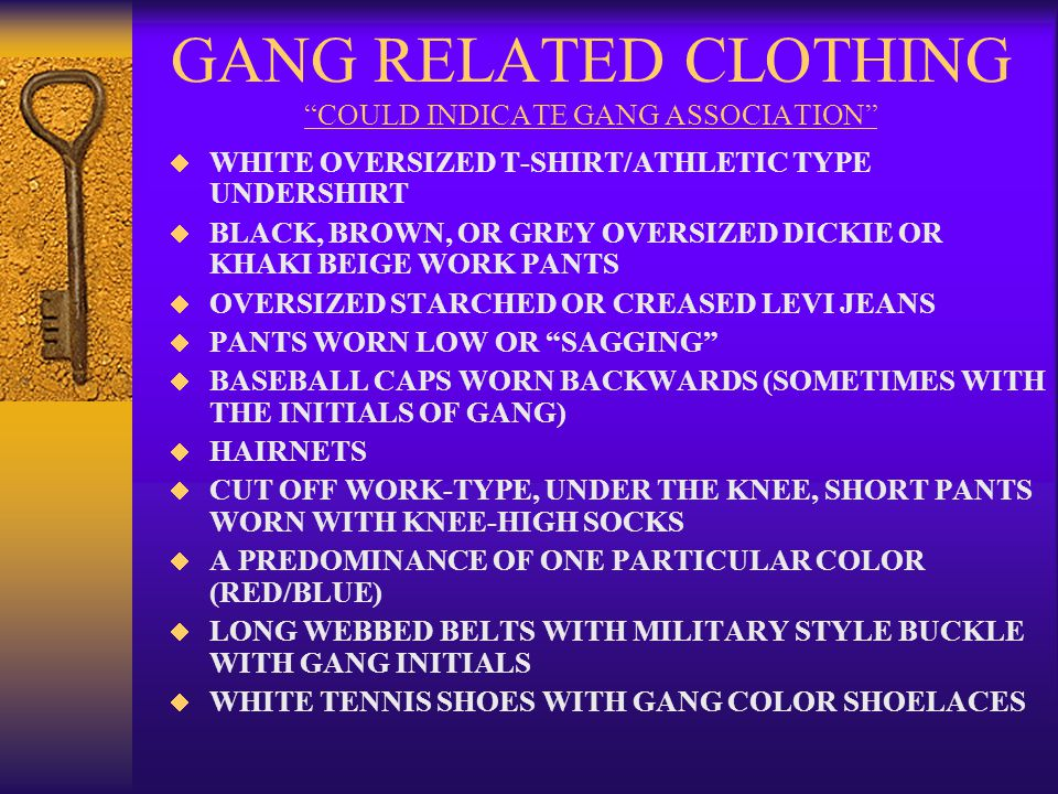 GANG RELATED CLOTHING COULD INDICATE GANG ASSOCIATION