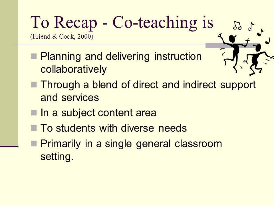 To Recap - Co-teaching is (Friend & Cook, 2000)