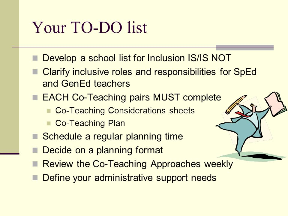 Your TO-DO list Develop a school list for Inclusion IS/IS NOT