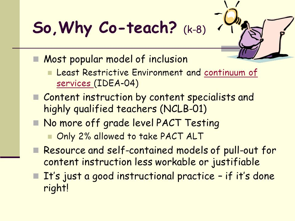 So,Why Co-teach (k-8) Most popular model of inclusion