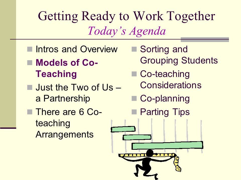 Getting Ready to Work Together Today's Agenda