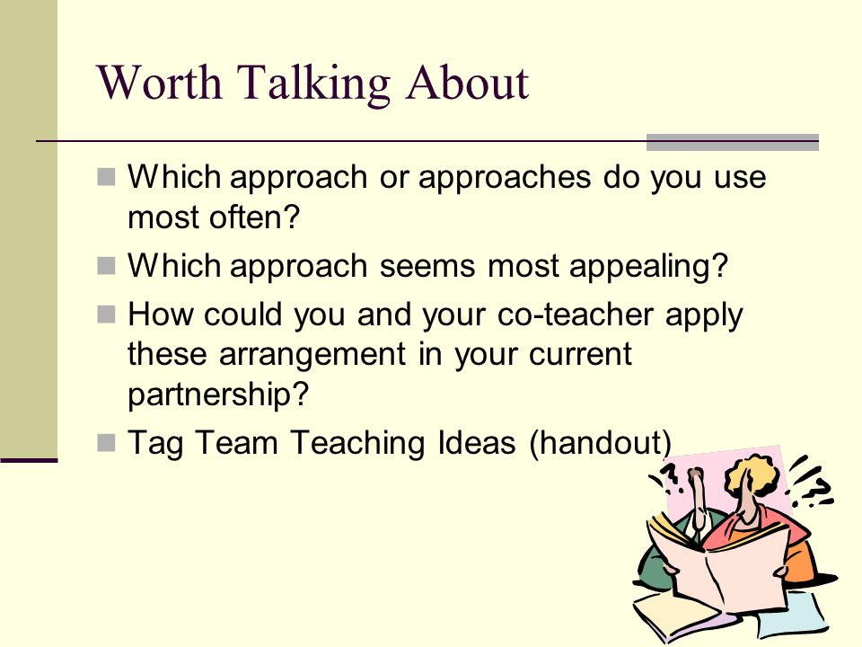 Worth Talking About Which approach or approaches do you use most often Which approach seems most appealing