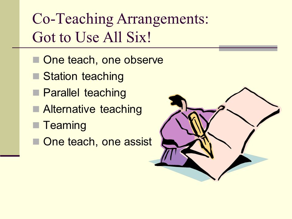 Co-Teaching Arrangements: Got to Use All Six!
