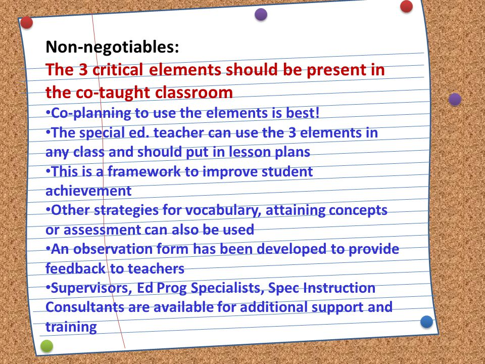 The 3 critical elements should be present in the co-taught classroom