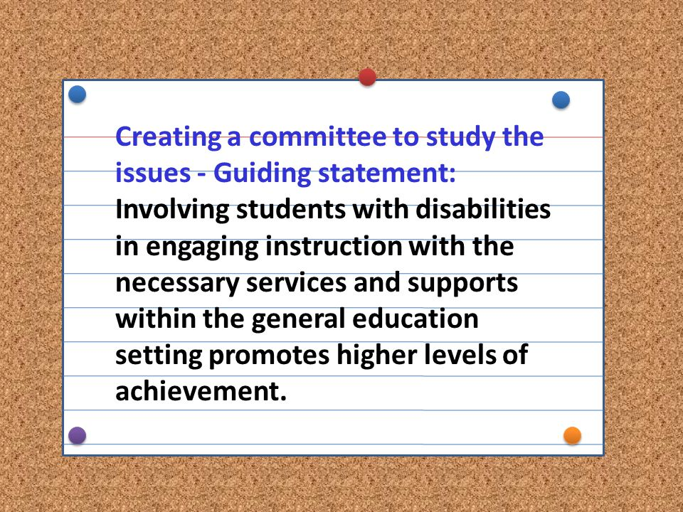 Creating a committee to study the issues - Guiding statement: