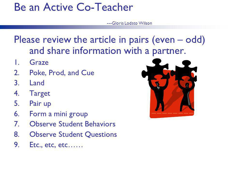 Be an Active Co-Teacher ---Gloria Lodato Wilson