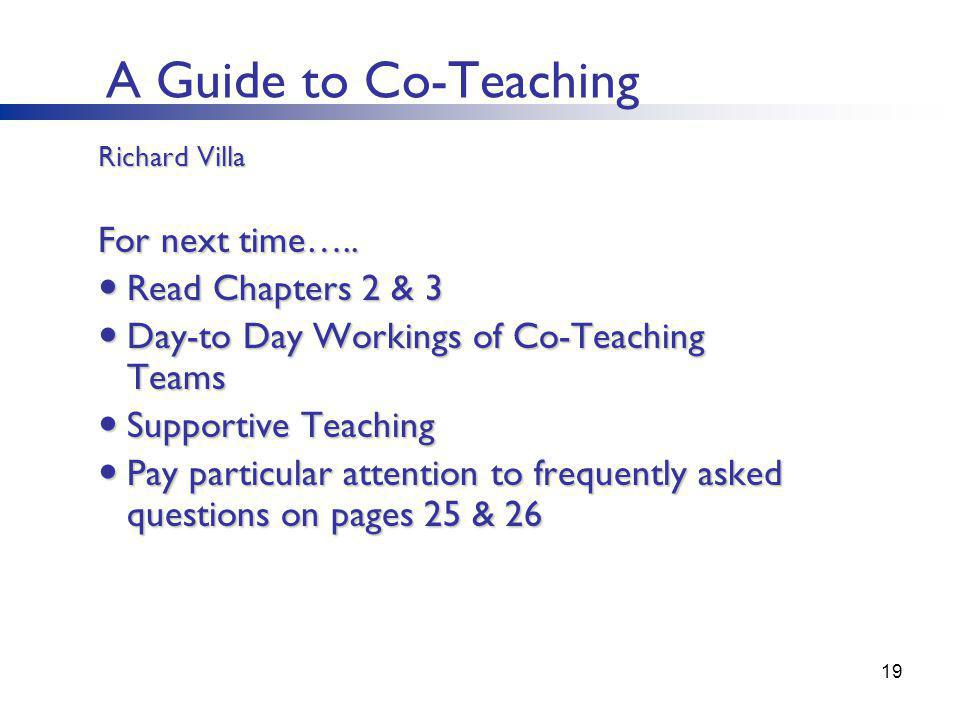 A Guide to Co-Teaching For next time….. Read Chapters 2 & 3