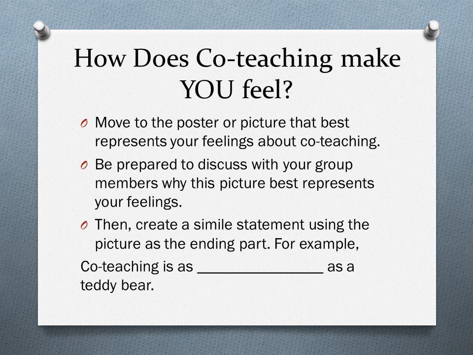 How Does Co-teaching make YOU feel