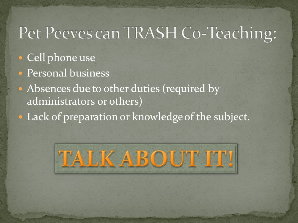 Pet Peeves can TRASH C0-Teaching: