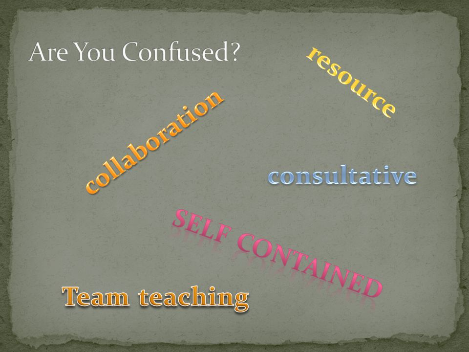 Are You Confused resource collaboration consultative Self contained