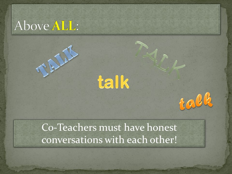 Co-Teachers must have honest conversations with each other!