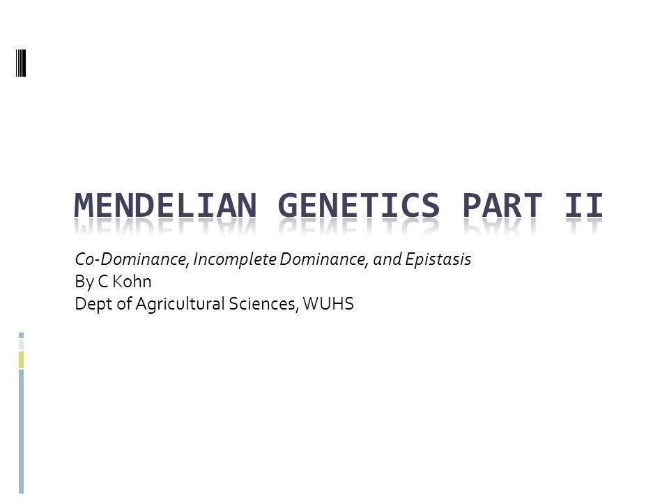 Mendelian Genetics Part II