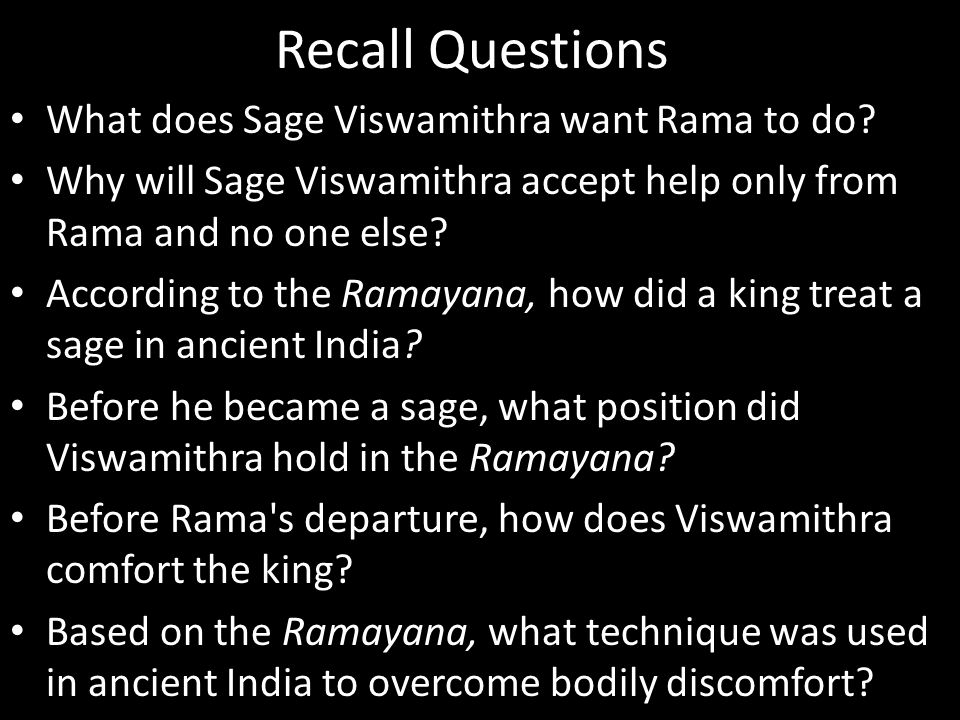 Recall Questions What does Sage Viswamithra want Rama to do