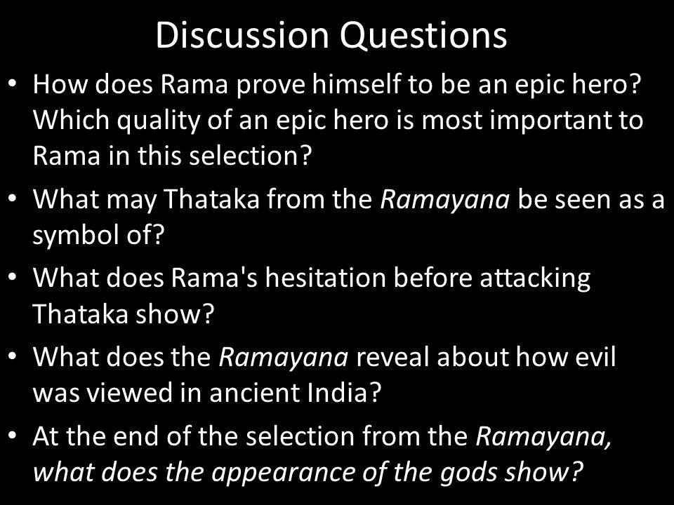 Discussion Questions How does Rama prove himself to be an epic hero Which quality of an epic hero is most important to Rama in this selection