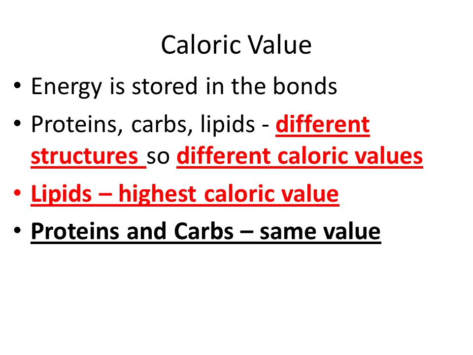 Caloric Value Energy is stored in the bonds