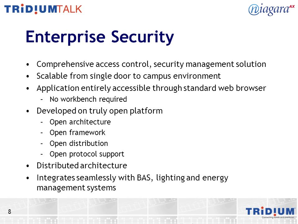 Enterprise Security Comprehensive access control, security management solution. Scalable from single door to campus environment.