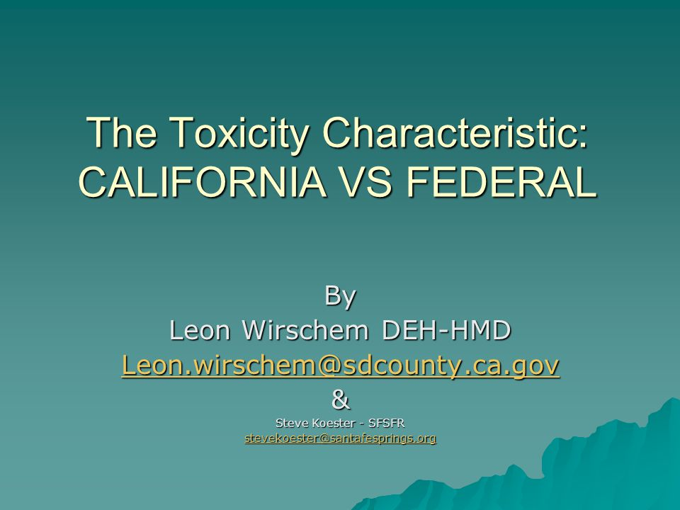 The Toxicity Characteristic: CALIFORNIA VS FEDERAL