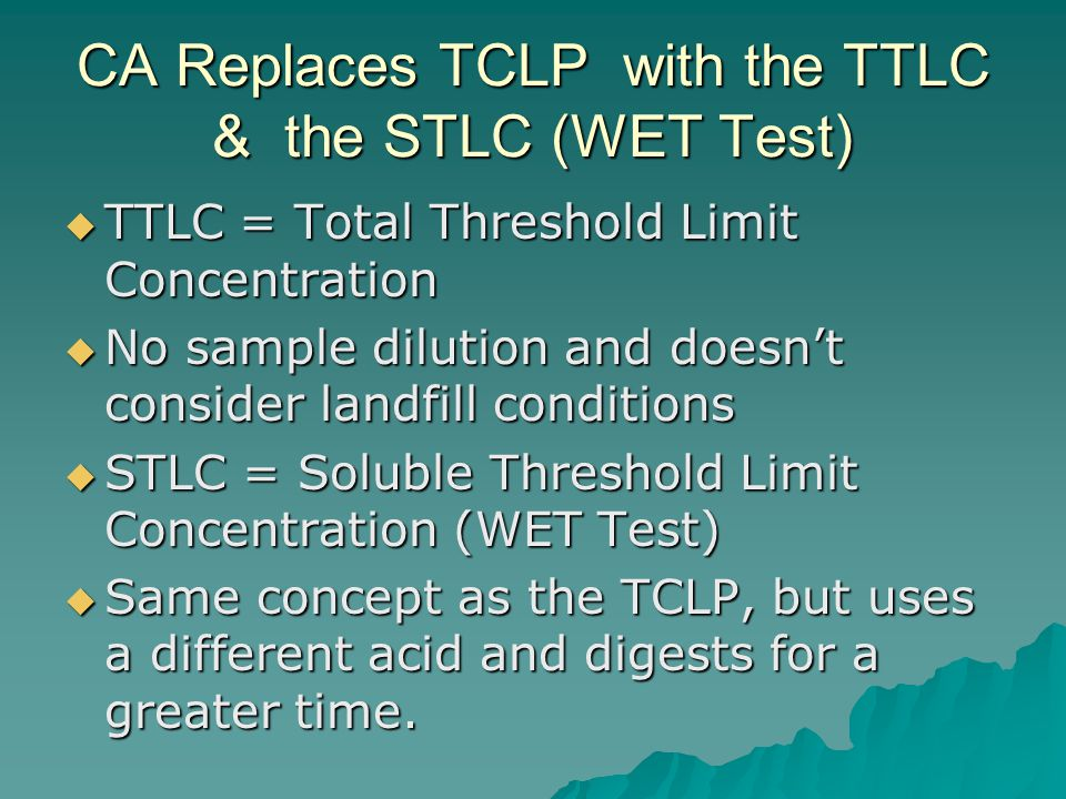 CA Replaces TCLP with the TTLC & the STLC (WET Test)