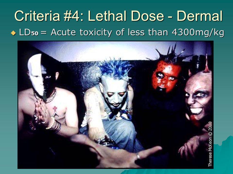 Criteria #4: Lethal Dose - Dermal