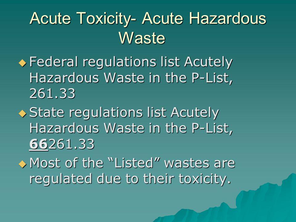Acute Toxicity- Acute Hazardous Waste