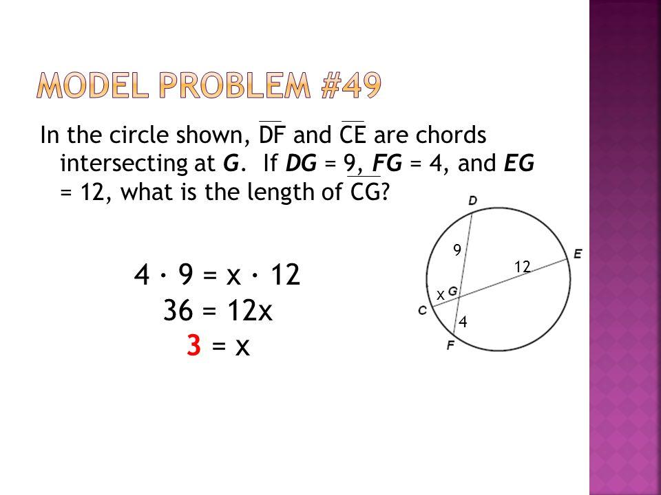 Model Problem #49 4 ∙ 9 = x ∙ 12 36 = 12x 3 = x