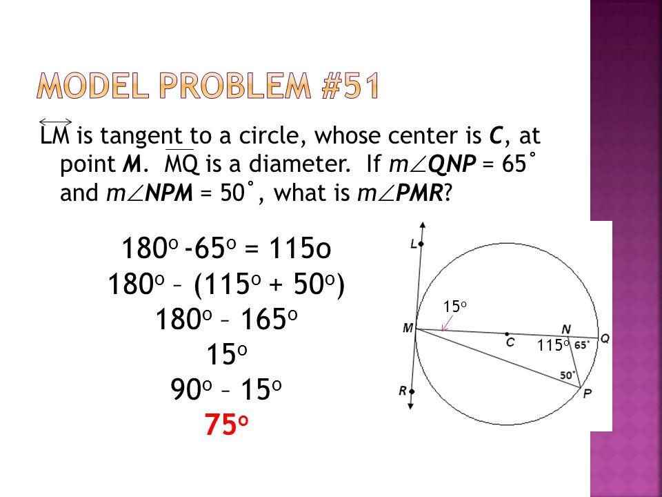 Model Problem #51 180o -65o = 115o 180o – (115o + 50o) 180o – 165o 15o