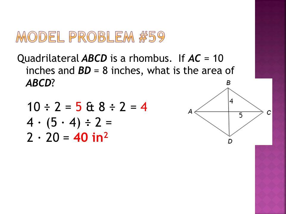 Model Problem #59 10 ÷ 2 = 5 & 8 ÷ 2 = 4 4 ∙ (5 ∙ 4) ÷ 2 =