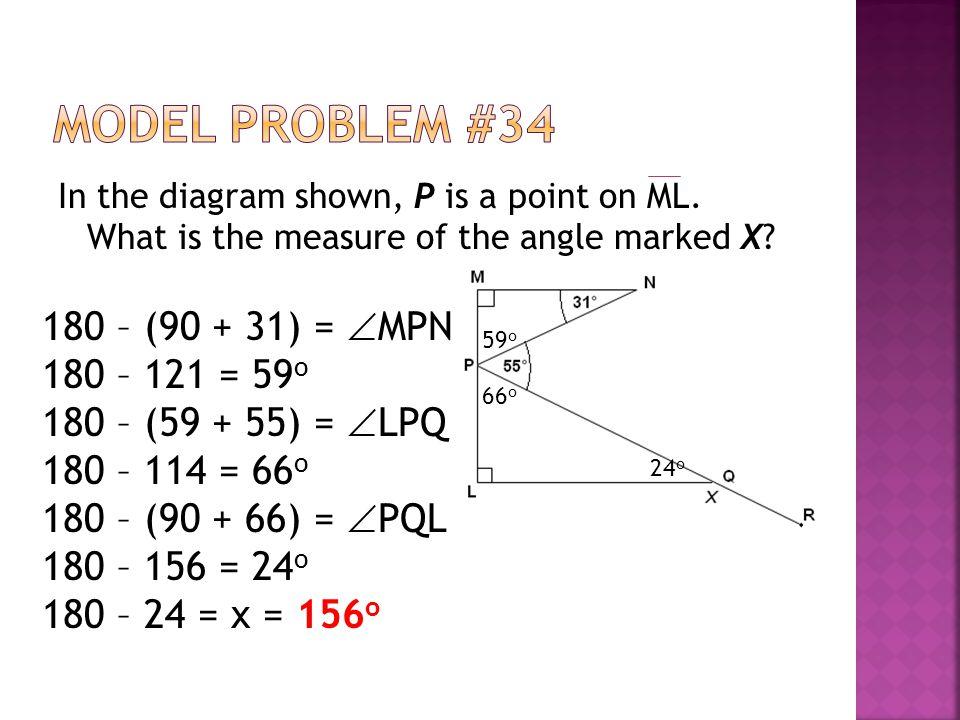 Model Problem #34 180 – (90 + 31) = MPN 180 – 121 = 59o