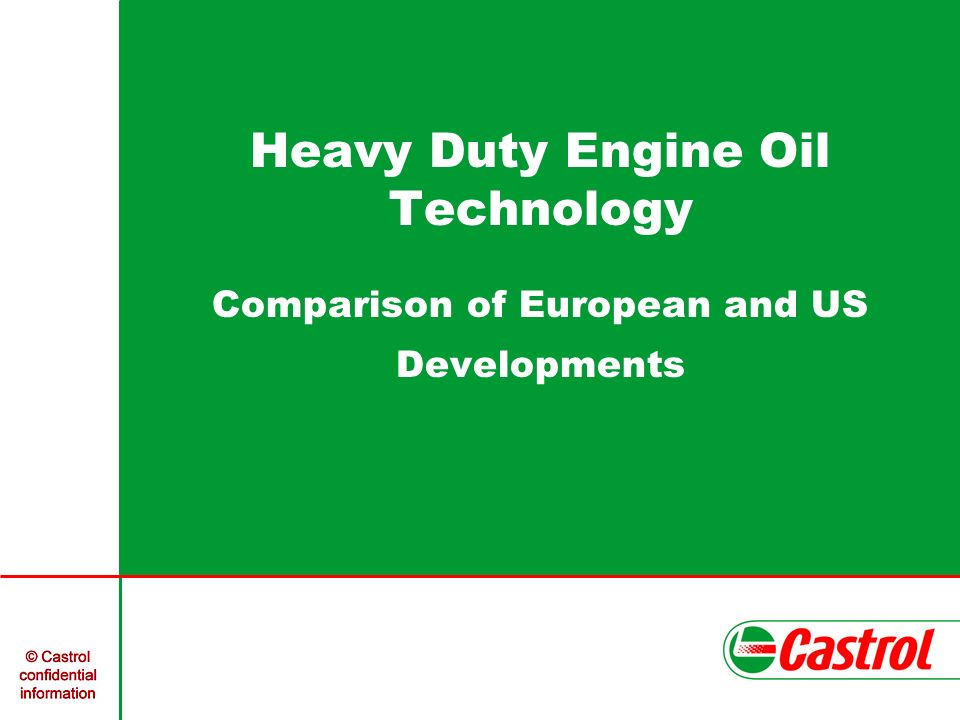 Heavy Duty Engine Oil Technology Comparison of European and US Developments