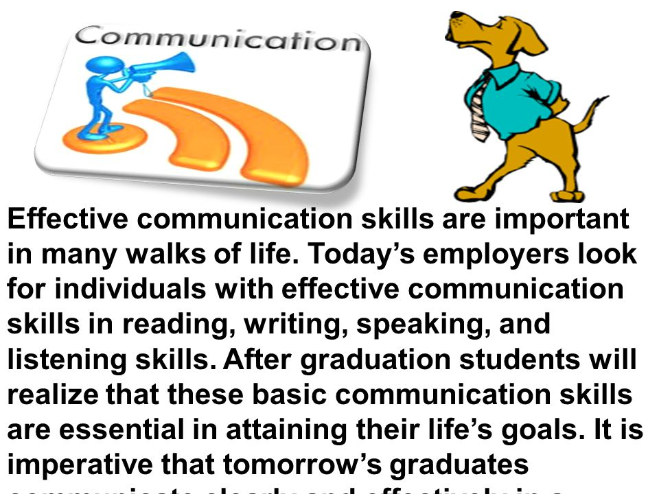 Effective communication skills are important in many walks of life