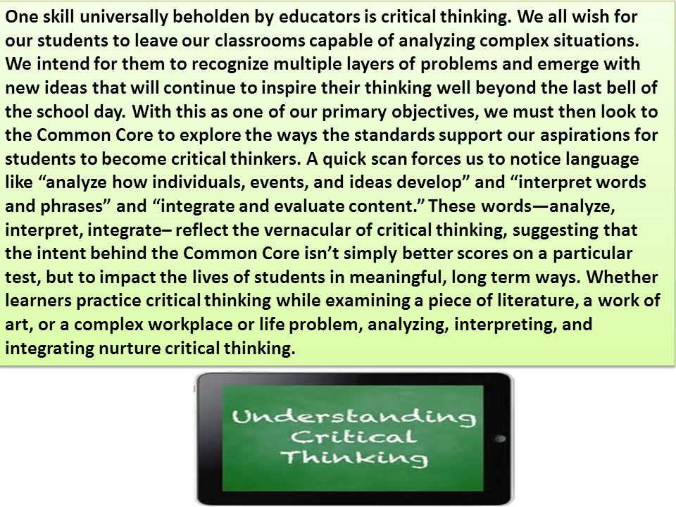 One skill universally beholden by educators is critical thinking