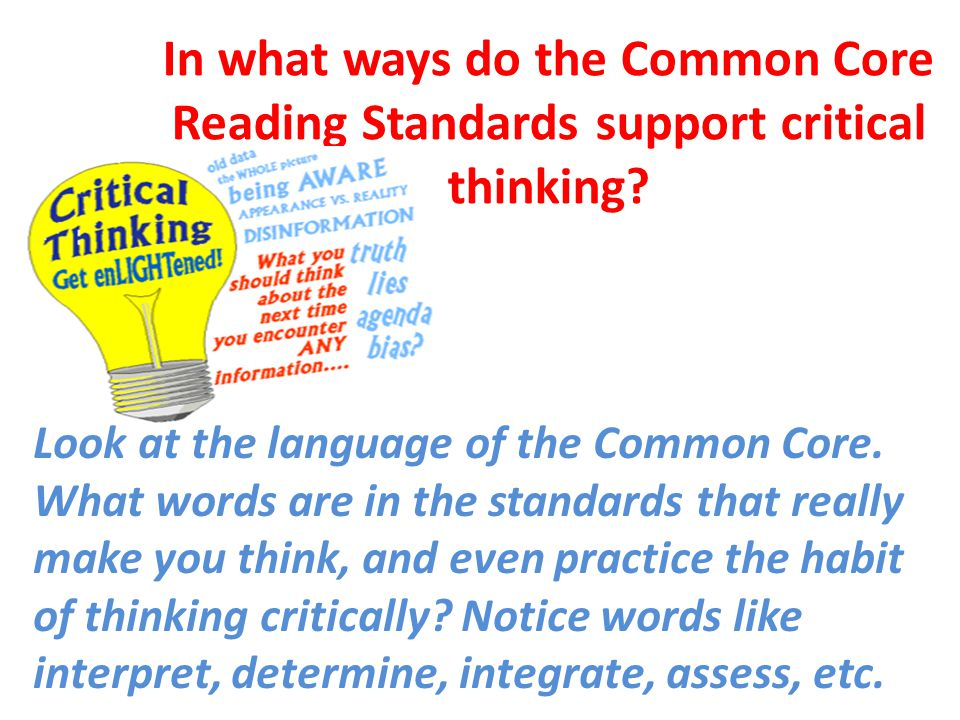 In what ways do the Common Core Reading Standards support critical thinking