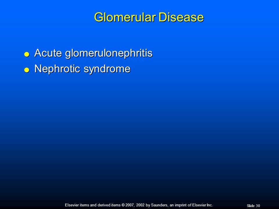 Glomerular Disease Acute glomerulonephritis Nephrotic syndrome