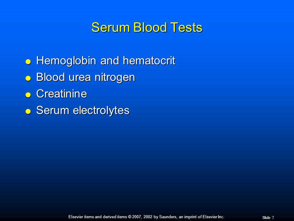 Serum Blood Tests Hemoglobin and hematocrit Blood urea nitrogen