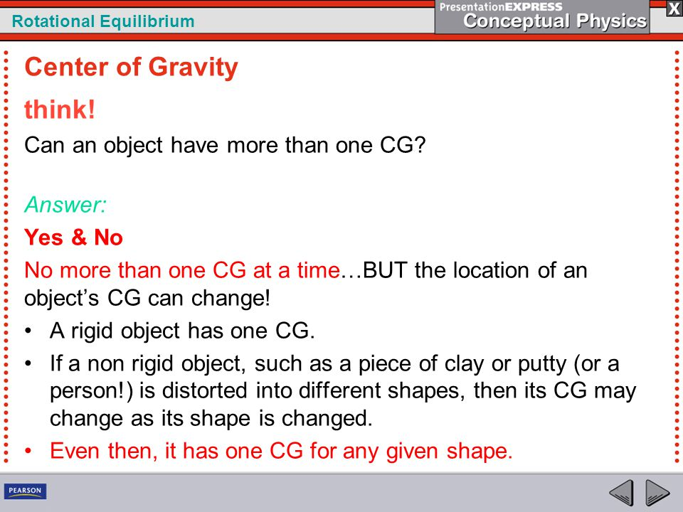 Center of Gravity think! Can an object have more than one CG Answer: