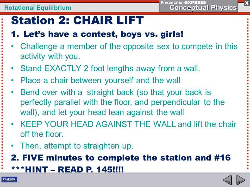 Station 2: CHAIR LIFT Let's have a contest, boys vs. girls!