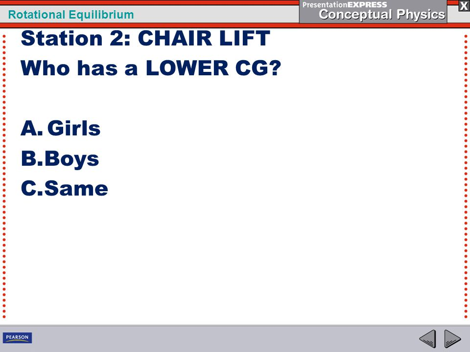 Station 2: CHAIR LIFT Who has a LOWER CG Girls Boys Same