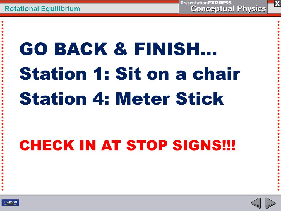 GO BACK & FINISH… Station 1: Sit on a chair Station 4: Meter Stick