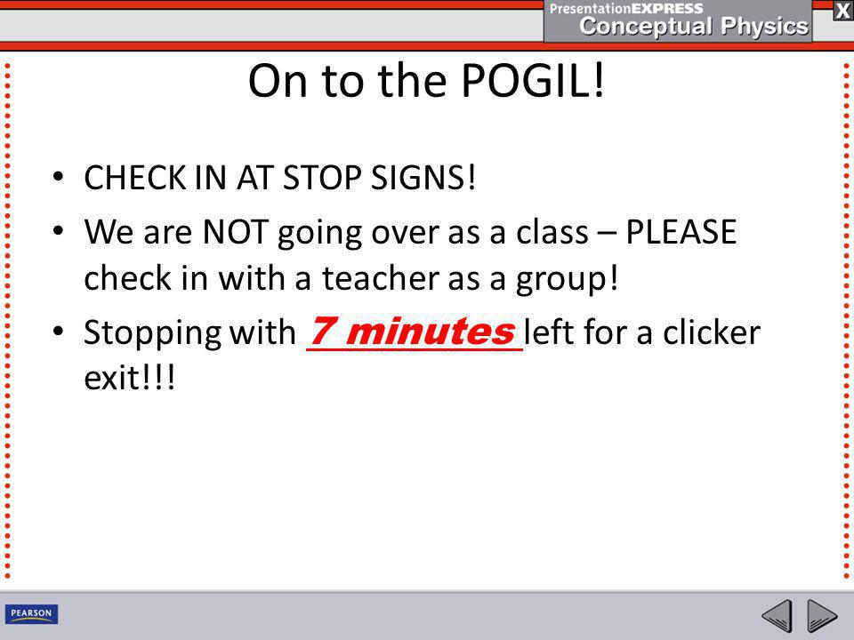 On to the POGIL! CHECK IN AT STOP SIGNS!
