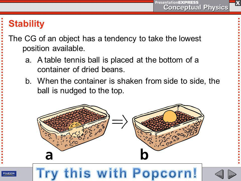 Try this with Popcorn! Stability