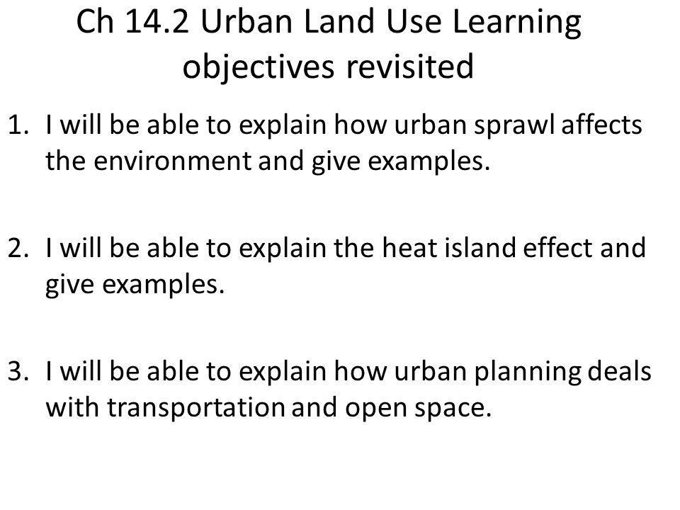 Ch 14.2 Urban Land Use Learning objectives revisited