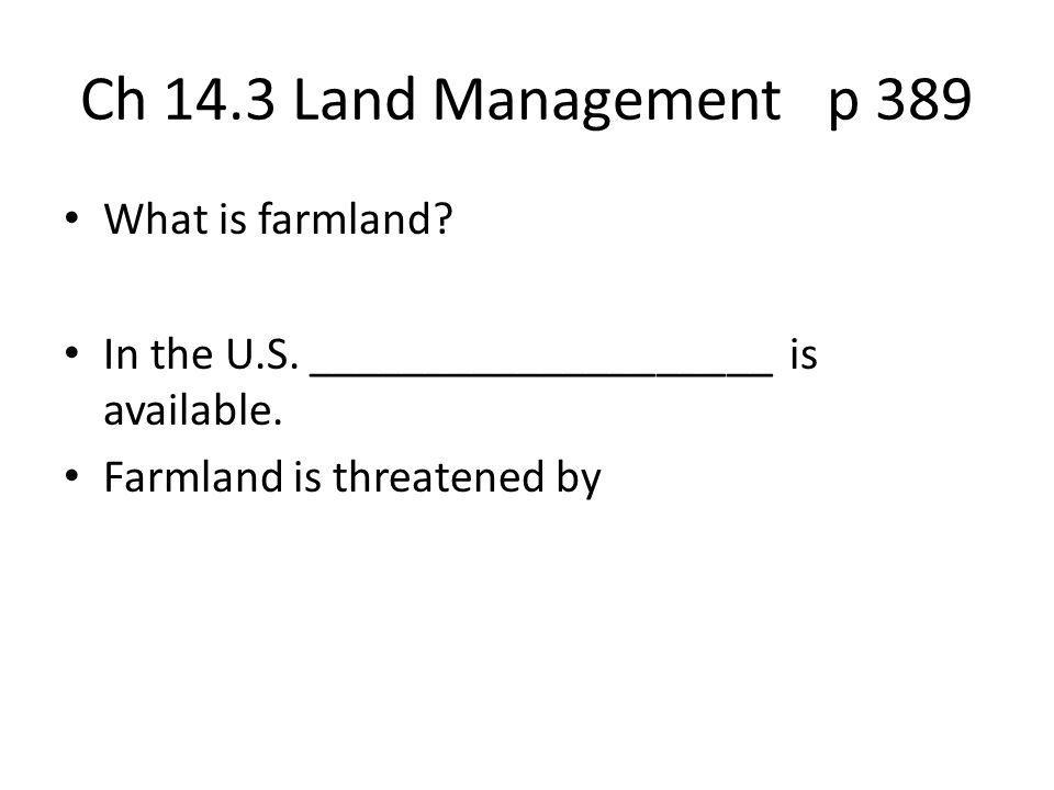 Ch 14.3 Land Management p 389 What is farmland