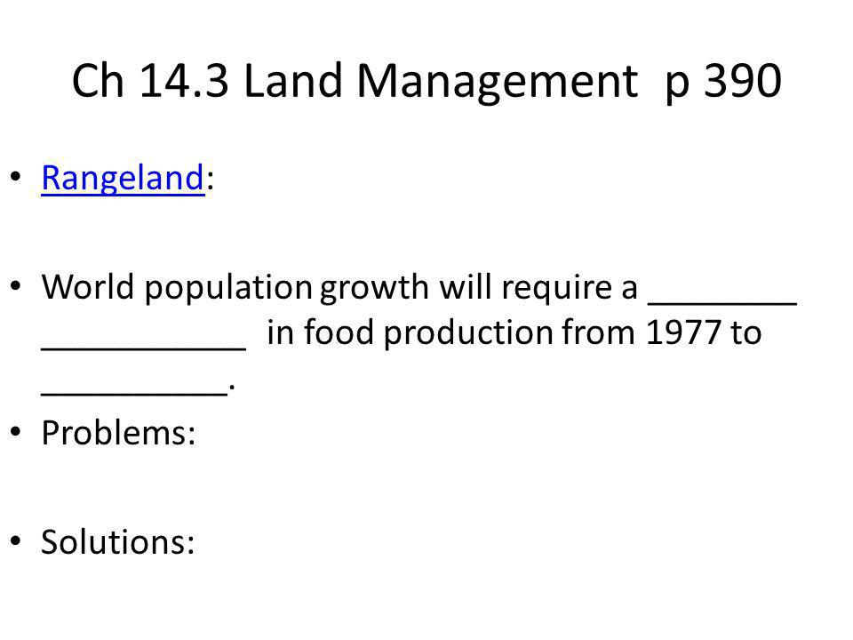 Ch 14.3 Land Management p 390 Rangeland: