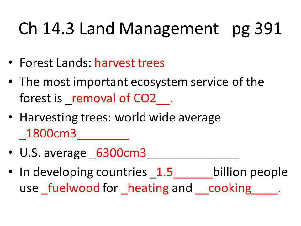 Ch 14.3 Land Management pg 391 Forest Lands: harvest trees