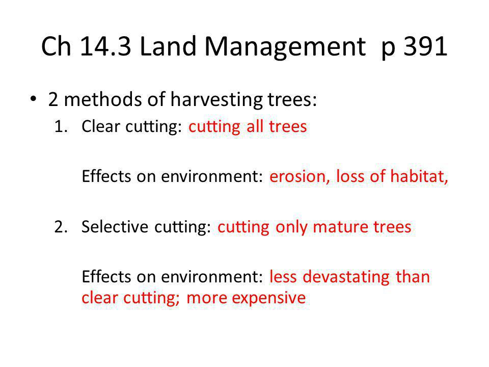 Ch 14.3 Land Management p 391 2 methods of harvesting trees: