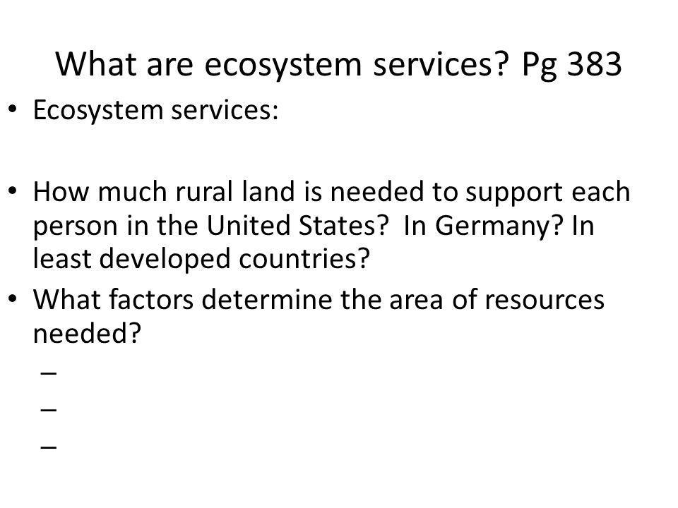 What are ecosystem services Pg 383