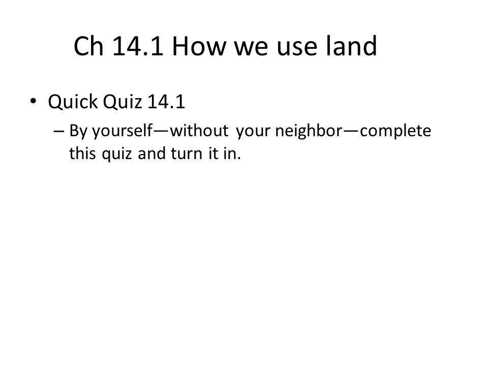 Ch 14.1 How we use land Quick Quiz 14.1